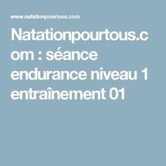 Natationpourtous.com : séance endurance niveau 1 entraînement 01