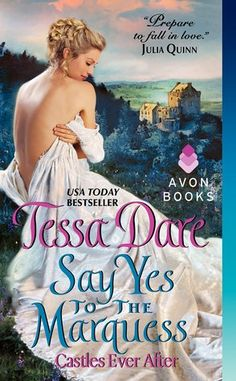 Say Yes to the Marquess (Castles Ever After, #2)  5 Stars   See Review:  http://www.wtfareyoureading.com/2014/12/tessa-dares-latest-will-have-you-saying.html