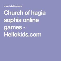 Church of hagia sophia online games - Hellokids.com