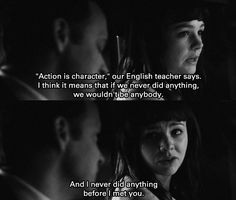 """""""'Action is character,' our English teacher says. I think it means that if we never did anything, we wouldn't be anybody. And I never did anything before I met you."""" An Education"""