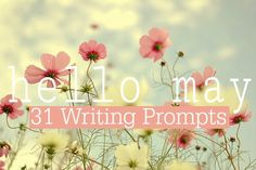 31 May Writing Promp
