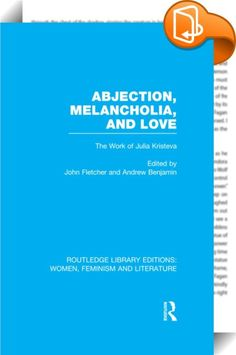 Abjection, Melancholia and Love    ::  <P>This volume begins with a new essay by Julia Kristeva, 'The Adolescent Novel', in which she examines the relation between novelistic writing and the experience of adolescence as an 'open structure'. It is this blend of the literary with the psychoanalytic that places Kristeva's work central to current thinking, from semiotics and critical theory to feminism and psychoanalysis.</P> <P>The essays in this volume offer insight into the workings of ...