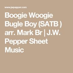 Boogie Woogie Bugle Boy (SATB ) arr. Mark Br | J.W. Pepper Sheet Music