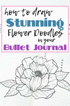 How to draw stunning flower doodles in your bullet journal. These easy planner doodles make any bujo or planner beautiful. Step-by-step instructions to make flower doodle art. Bullet journal ideas and inspiration, DIY planner decoration tips.