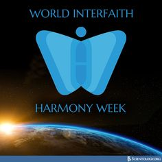 Knowing the importance of interreligious dialogue and mutual understanding, the Church of Scientology celebrates World Interfaith Harmony Week. #WIHW2017