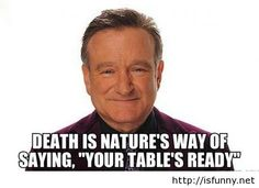 Your table is ready sir. R.I.P. Robin Williams. isfunny.net