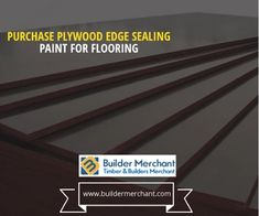 Get #Plywood Edge Sealing Paint For Flooring !!