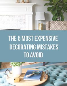 The 5 Most Expensive Decorating Mistakes to Avoid