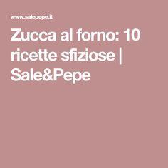 Zucca al forno: 10 ricette sfiziose | Sale&Pepe