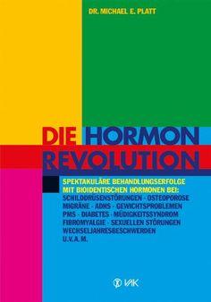 Die Hormonrevolution: Spektakuläre Behandlungserfolge bei Schilddrüsenstörungen, Migräne, Osteoporose, Wochenbettdepressionen, ADHS, ... Wechseljahresbeschwerden, Diabetes u.v.a.m. von Michael E Platt http://www.amazon.de/dp/3867310459/ref=cm_sw_r_pi_dp_yxQ4wb1QF0WVG
