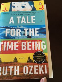 A Tale for the Time Being by Ruth Ozeki #books.  Gives a Japanese view of contemporary life that is surprisingly like ours. Bonus:  WWII kamikaze perspective