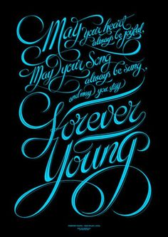 Forever Young – Bob Dylan by Luke Lucas.one of my favorite songs. Creative Typography, Typography Quotes, Typography Letters, Typography Poster, Typography Design, Retro Typography, Calligraphy Quotes, Life Quotes Love, Great Quotes