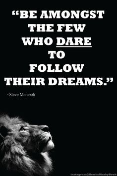 Be amongst the few who dare to follow their dreams Steve maraboli #dreams #followyourdreams #sharkymarky #sharkymarkybook Instagram@sharkymarkybok