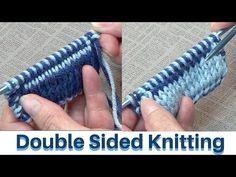 Double Sided Knitting - http://www.knittingstory.eu/double-sided-knitting/