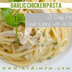 Garlic Chicken Pasta and it is 21 Day Fix approved!