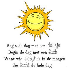 Begin de dag met een dansje, begin de dag met een lach https://www.youtube.com/watch?v=qZTufh169qE