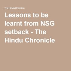 Lessons to be learnt from NSG setback - The Hindu Chronicle