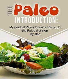 The Paleo Step by Step:: My Gradual Paleo Journal Explain…