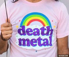 Look downright intimidating when you show up to see your favorite hardcore band wearing this death metal rainbow shirt. After all, nothing says you're a soulless spawn of Satan quite like a dainty rainbow over a sea of pastel pink. Metal Shirts, Weezer, Metallica, Death Metal Shirt, Silly Gifts, Funny Gifts, Hardcore, Sweater Shirt, Boyfriend Gifts
