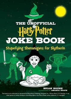 The Paperback of the The Unofficial Harry Potter Joke Book: Stupefying Shenanigans for Slytherin by Boone Brian, Amanda Brack Funny Websites, Hogwarts Professors, Harry Potter Jokes, Paperback Books, Slytherin, Writing A Book, Animals Beautiful, Joke Book, This Book