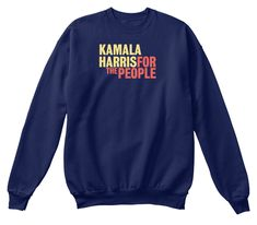 Discover Kamala Harris 2020 T Shirts For People Women's T-Shirt, a custom product made just for you by Teespring. - Grab Now For The People T Shirt. Funny Sweatshirts, Types Of People, Kamala Harris, Unisex, In This World, Crew Neck Sweatshirt, Active Wear, Shirt Designs, Men Sweater