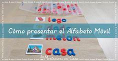 Cómo presentar el alfabeto móvil - How to introduce the movable alphabet • Montessori en Casa