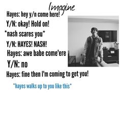 lol i'd beat the crap outta nash if he ever scared me it takes a lot to scare me but i freakin die when someone scares me and it really pisses me off when ppl scare me tbh so my first reaction would be turning and punching Hayes Grier Imagines, Magcon Imagines, Shawn Mendes Imagines, Magcon Quotes, Hayes Grier Girlfriend, Minions, Cameron Dallas Imagines, Macon Boys, Cameron Alexander Dallas