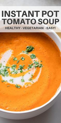 Make the best tomato soup in your Instant Pot in 30 minutes. Flavored with garlic, onions, and basil, this vegetarian soup rounds out any meal. Best Tomato Soup, Tomato Soup Recipes, Vegetarian Soup, Healthy Soup, Sweets Recipes, Yummy Recipes, Free Recipes, Other Recipes, Onions
