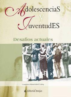 Crabay, Marta. Adolescencias y juventudes: desafíos actuales. 1ª ed. Argentina: Editorial Brujas, 2009. ISBN 9781413574227. Disponible en: Libros electrónicos EBRARY.