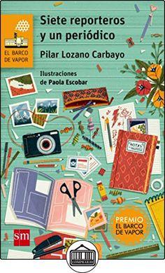 Siete Reporteros Y Un Periódico (Barco de Vapor Naranja) de Pilar Lozano Carbayo ✿ Libros infantiles y juveniles - (De 6 a 9 años) ✿