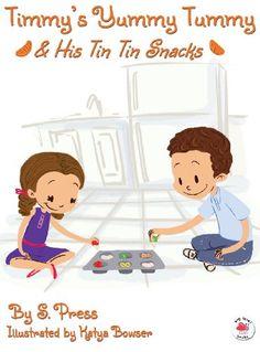 Timmy's Yummy Tummy and His Tin Tin Snacks by S. Press (BBA '03) http://www.amazon.com/dp/0991048938/ref=cm_sw_r_pi_dp_Mm.Wtb1Z221WJ6SY