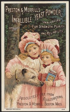"""Preston and Merrill's Infallible Yeast Powder. I have the Victorian print without advertising Dog has the name """"Ross"""" on the collar. Pub Vintage, Vintage Labels, Vintage Ephemera, Vintage Cards, Vintage Paper, Vintage Signs, Vintage Postcards, Vintage Pictures, Vintage Images"""