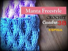 PUNTO ESPIGA a crochet - cuadro 38 manta FREESTYLE (diestro) - YouTube