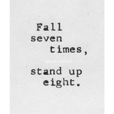 Fall seven times, stand up eight life quotes quotes quote life strong quotes life sayings challenge