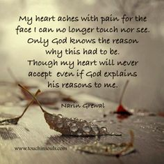 My heart aches with pain . Missing My Husband, Grief Poems, Grieving Quotes, Heaven Quotes, Pomes, My Heart Aches, Memorial Poems, Memories Quotes, Precious Children