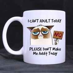 Funny Cat I CAN'T ADULT TODAY PLEASE DON'T MAKE ME ADULT TODAY Ceramic Coffee White Mug (11 Ounce) Tea Cup - Personalized Gift For Birthday,Christmas And New Year *** Discover this special cat product, click the image : Cat mug Coffee Humor, Coffee Mugs, Funny Coffee, Image Cat, Cat Mug, Christmas And New Year, Funny Cats, Cat Lovers, Tea Cups