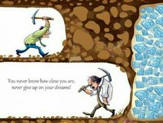 You just gotta believe it'll get better and keep going, despite how hard the journey may be.