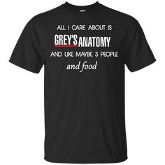 All I care about is Grey's Anatomy Shirt Hoodie