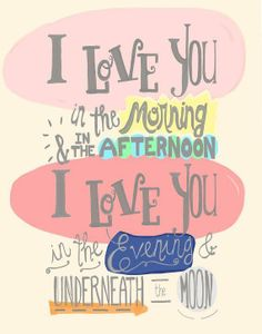 I love you all the time :)