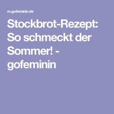 Stockbrot-Rezept: So schmeckt der Sommer! - gofeminin
