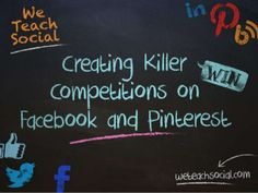 Creating Killer Competitions On Facebook & Pinterest - Webinar Slides by www.WeTeachSocial.com via slideshare
