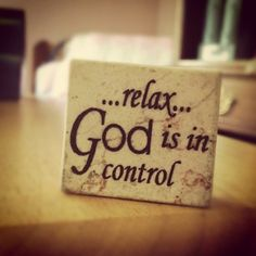 """...relax...God is in control"" <-- How do you keep your ""cup"" full – to overflowing so what you're giving away doesn't drain you dry?"