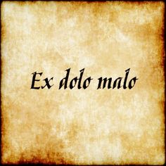 Ex dolo malo - From fraud #latin #phrase #quote #quotes - Follow us at facebook.com/LatinQuotesPhrases