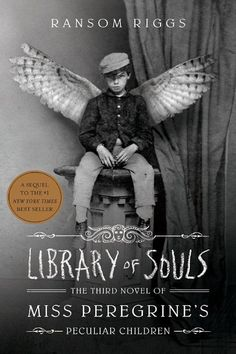 Library of Souls:The Third Novel of Miss Peregrine's Peculiar Children by Ransom Riggs The movie adaptation of Miss Peregrine's Home for Peculiar Children is in theaters September 2016. The New York T