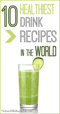 10 healthiest drink recipes in the world. Easy recipes that taste good, too!