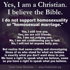 Yes i am a Christian, and I will fight to the death to protect your right to be homosexual.  I only wish for you to respect me as well.  You don't need to respect my beliefs, simply my right to have them.