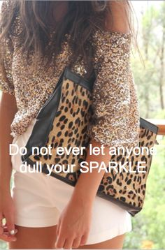 ~C~ Don't ever let anyone dull your SPARKLE