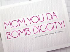 You Da Bomb Diggity  Mother's Day Card by monkeymindesign on Etsy, $4.00