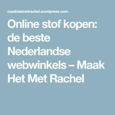 Online stof kopen: de beste Nederlandse webwinkels – Maak Het Met Rachel