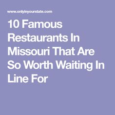 10 Famous Restaurants In Missouri That Are So Worth Waiting In Line For